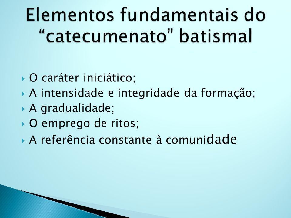 Elementos fundamentais do catecumenato batismal