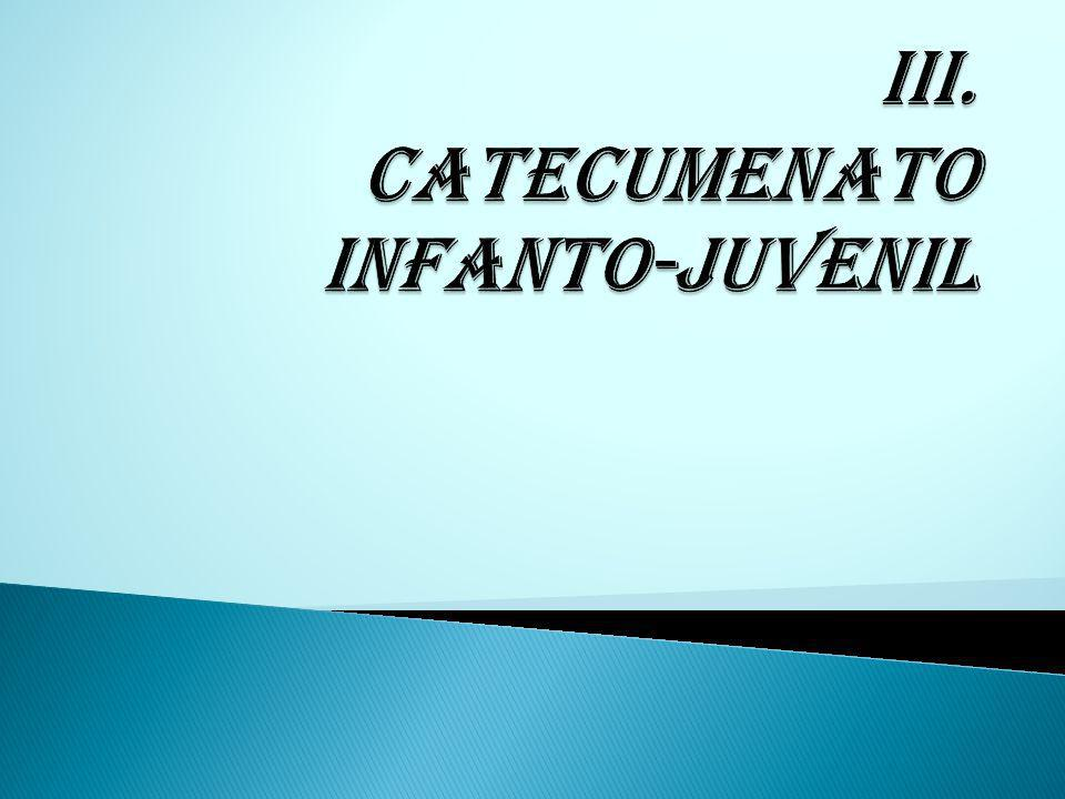 III. Catecumenato infanto-juvenil