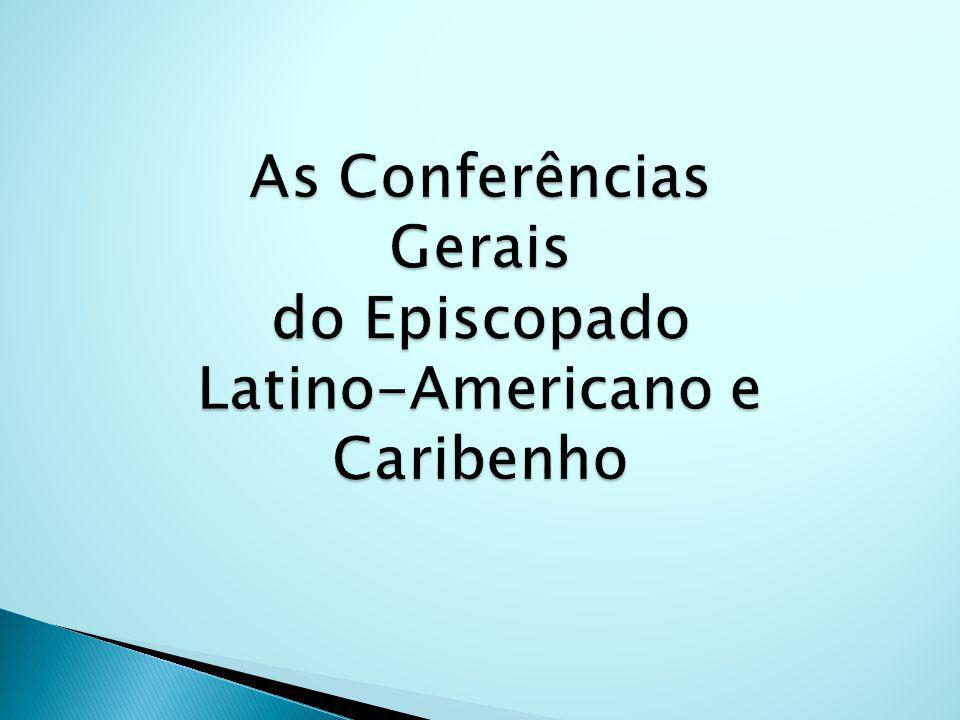 As Conferências Gerais do Episcopado Latino-Americano e Caribenho