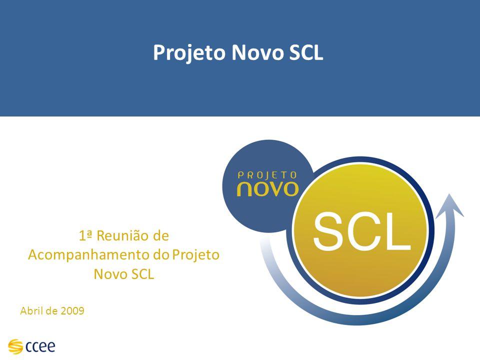 1ª Reunião de Acompanhamento do Projeto Novo SCL Abril de 2009