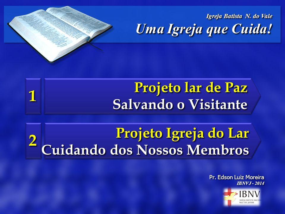 1 2 Uma Igreja que Cuida! Projeto lar de Paz Salvando o Visitante