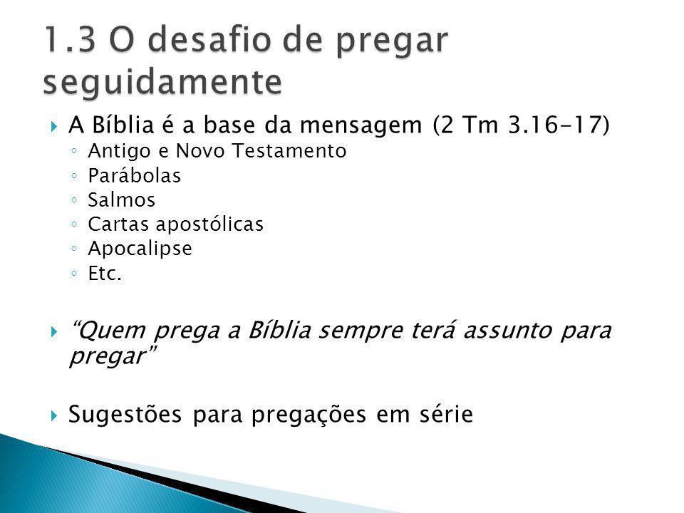 1.3 O desafio de pregar seguidamente