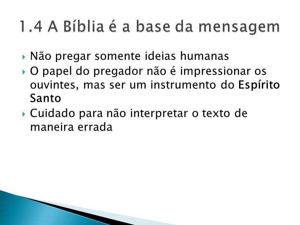 1.4 A Bíblia é a base da mensagem