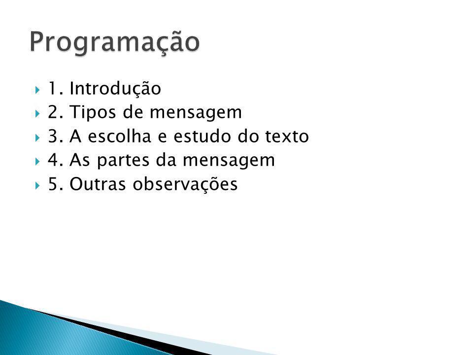 Programação 1. Introdução 2. Tipos de mensagem