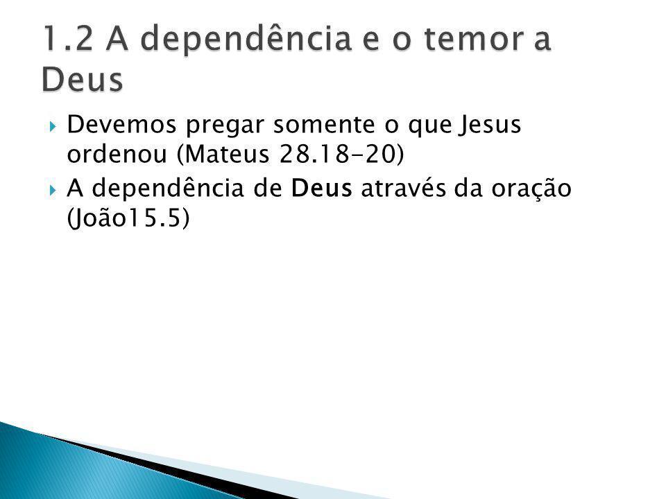1.2 A dependência e o temor a Deus