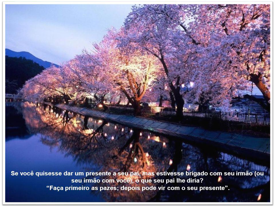 Faça primeiro as pazes; depois pode vir com o seu presente .