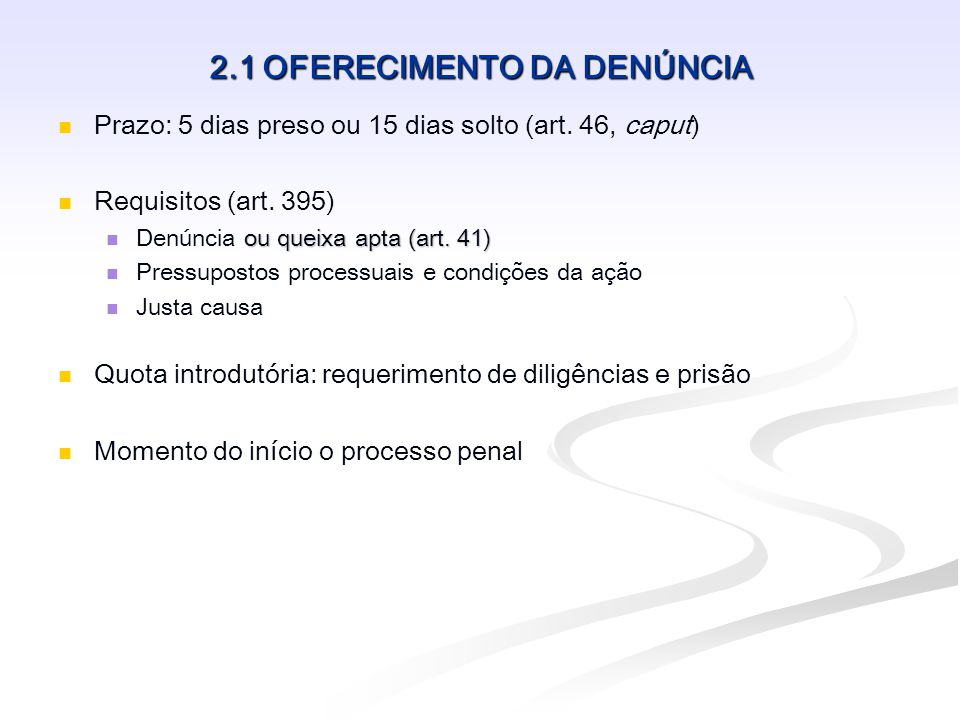 2.1 OFERECIMENTO DA DENÚNCIA