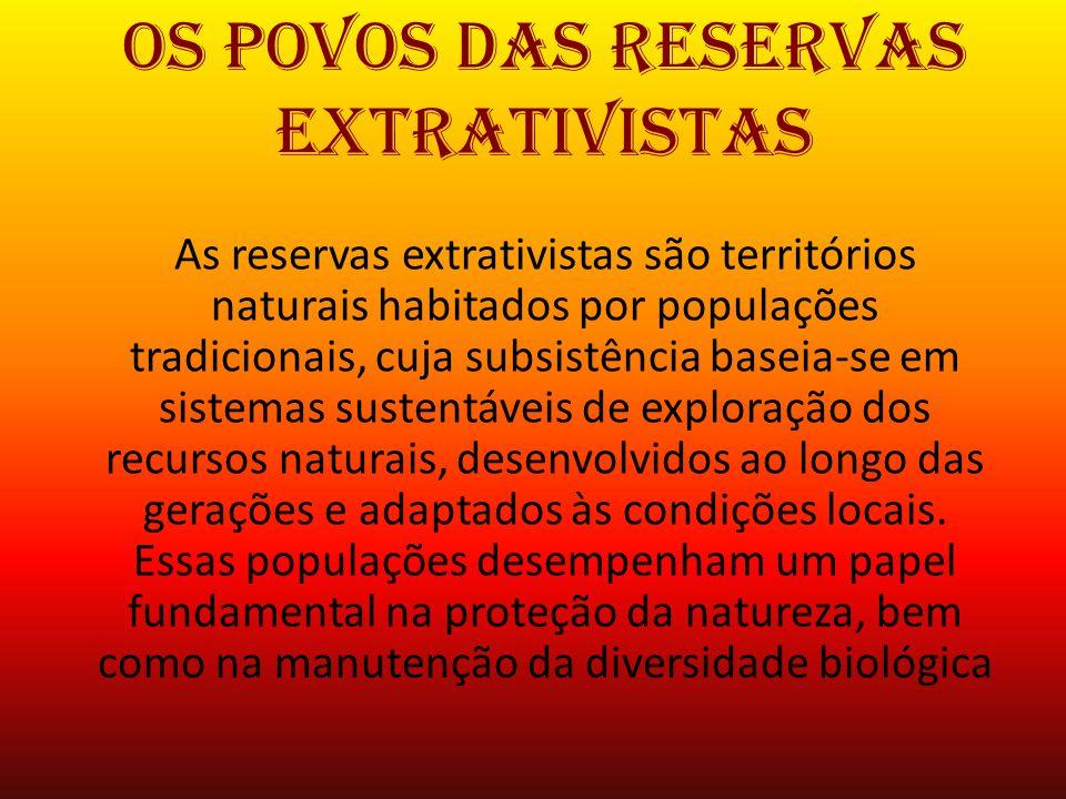 Os povos das Reservas Extrativistas