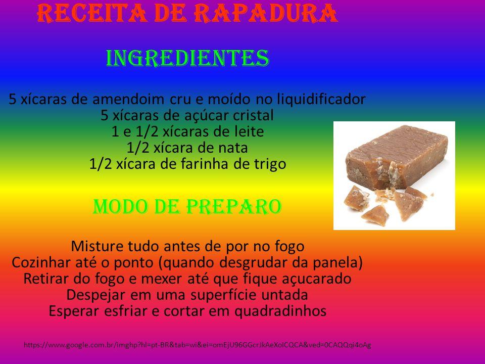 Receita de Rapadura Modo de Preparo Ingredientes