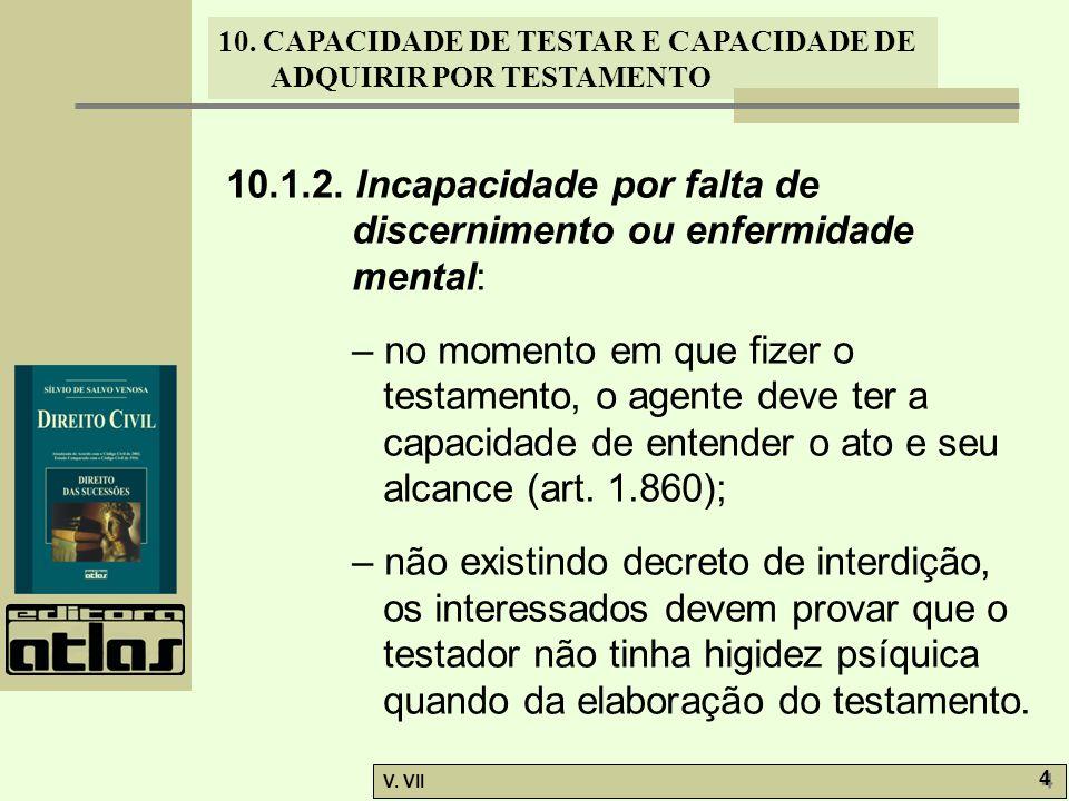 10.1.2. Incapacidade por falta de discernimento ou enfermidade mental: