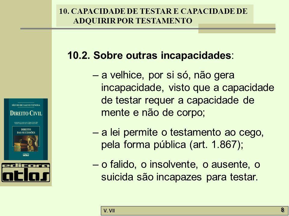 10.2. Sobre outras incapacidades:
