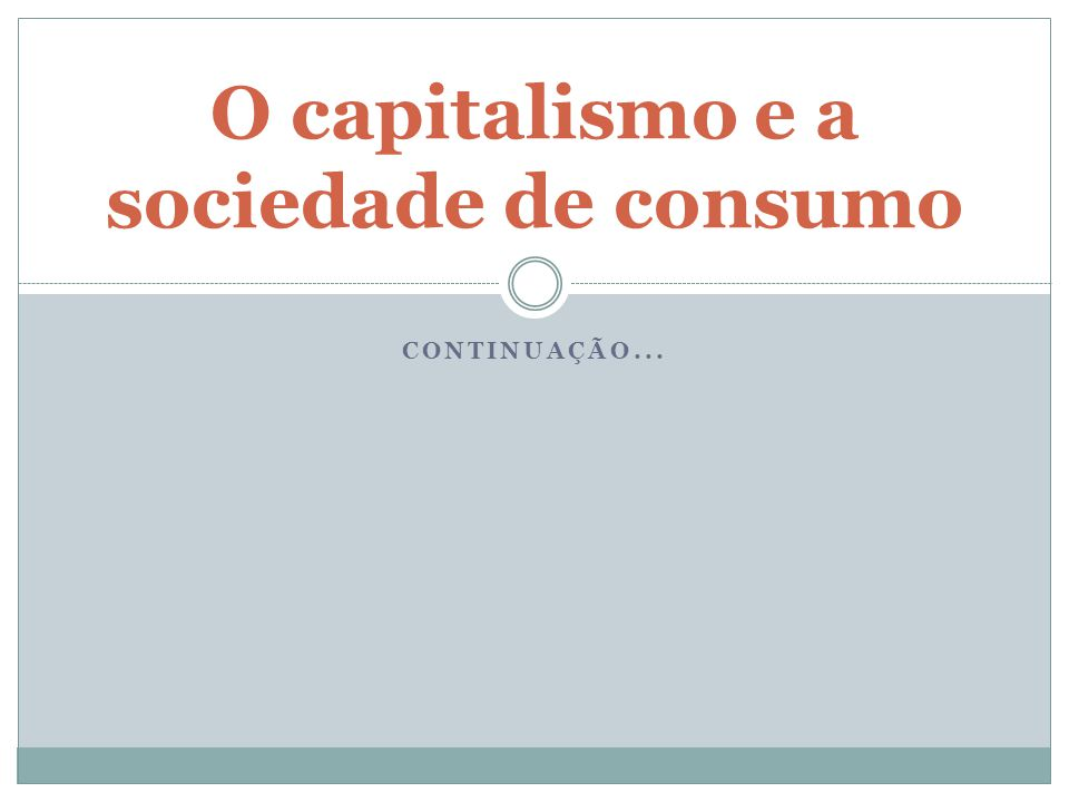 O capitalismo e a sociedade de consumo