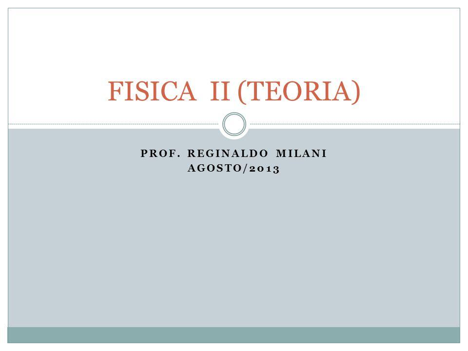 PROF. REGINALDO MILANI AGOSTO/2013
