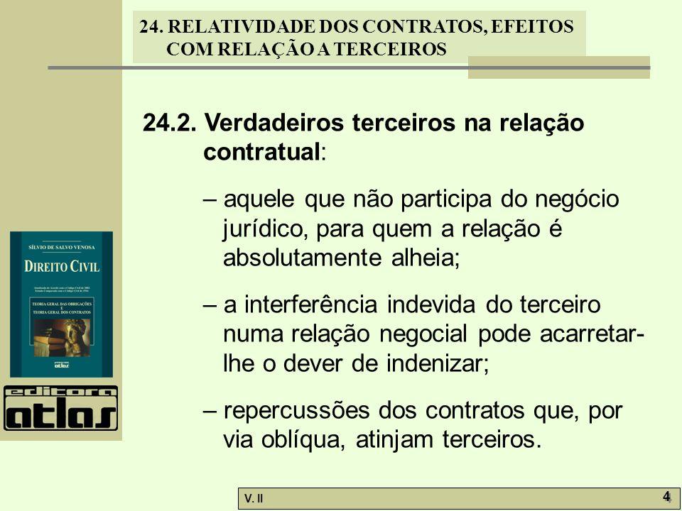 24.2. Verdadeiros terceiros na relação contratual: