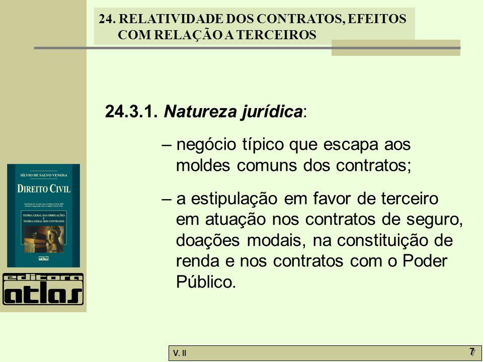 24.3.1. Natureza jurídica: – negócio típico que escapa aos moldes comuns dos contratos;