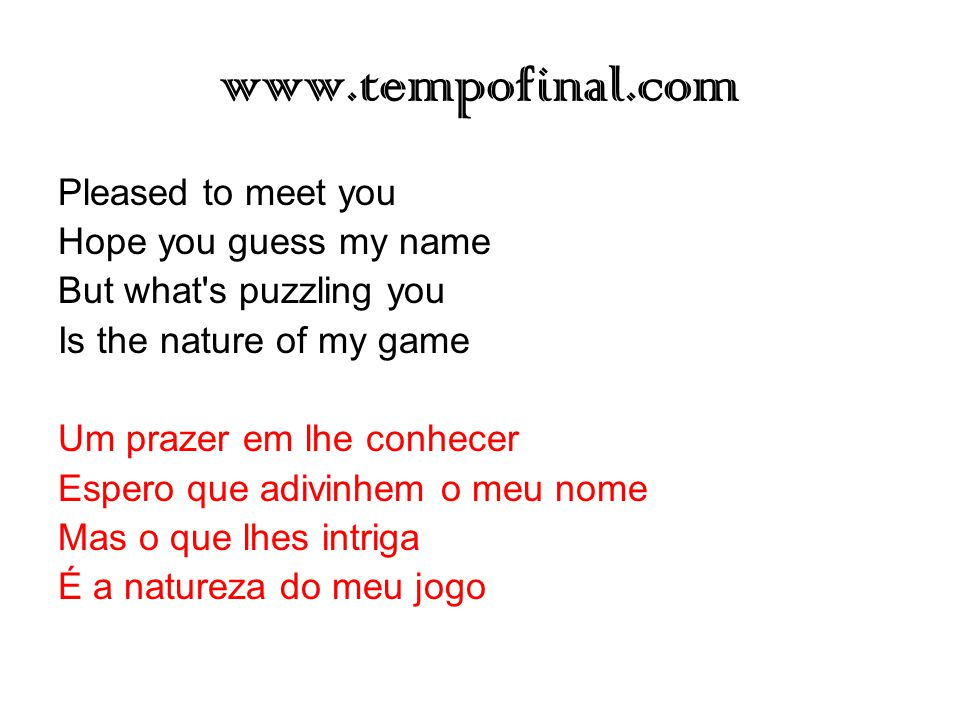 www.tempofinal.com Pleased to meet you Hope you guess my name