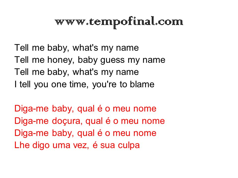 www.tempofinal.com Tell me baby, what s my name