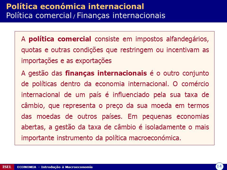Política económica internacional Política comercial / Finanças internacionais