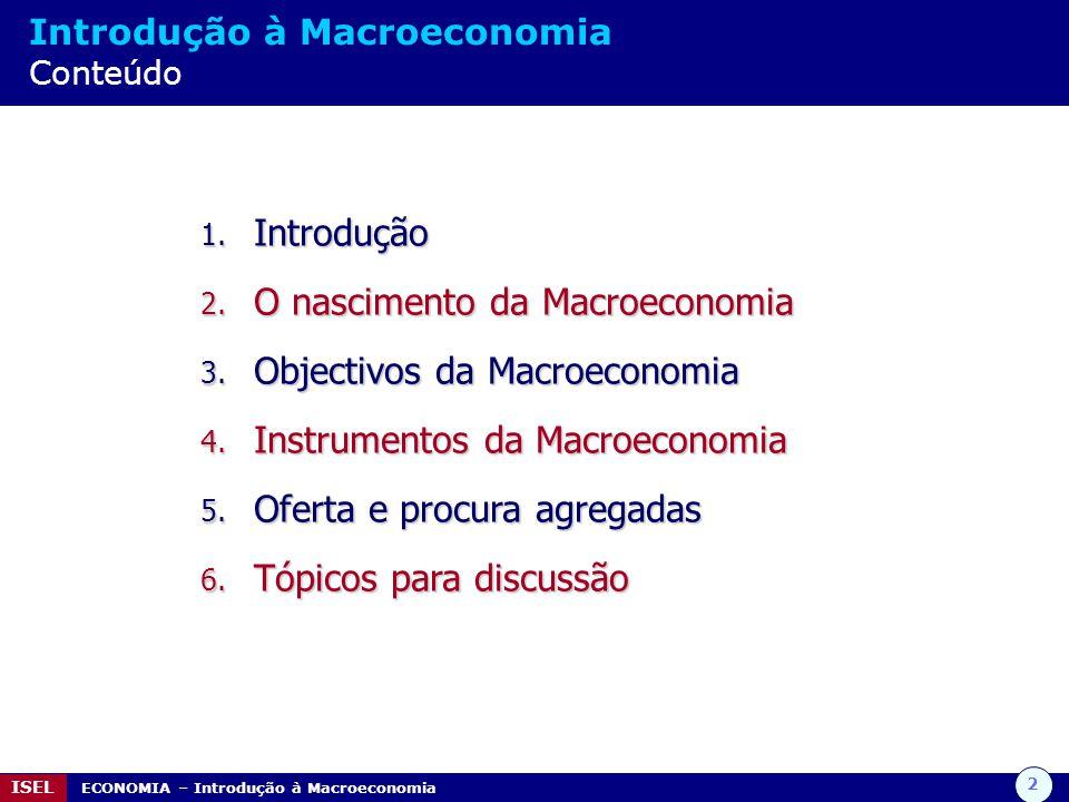 O nascimento da Macroeconomia Objectivos da Macroeconomia