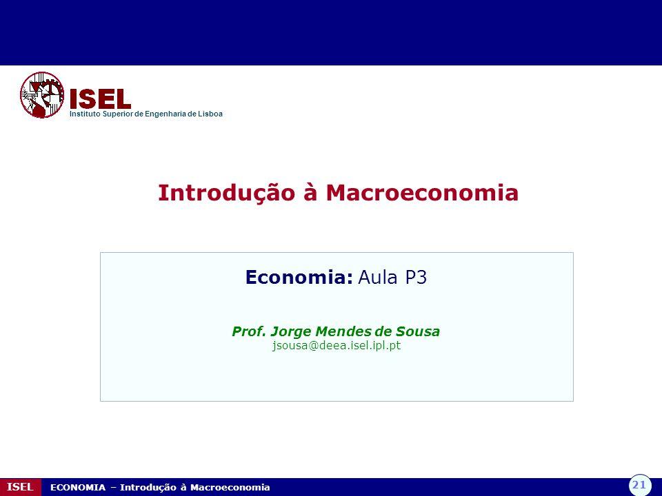 Introdução à Macroeconomia Prof. Jorge Mendes de Sousa