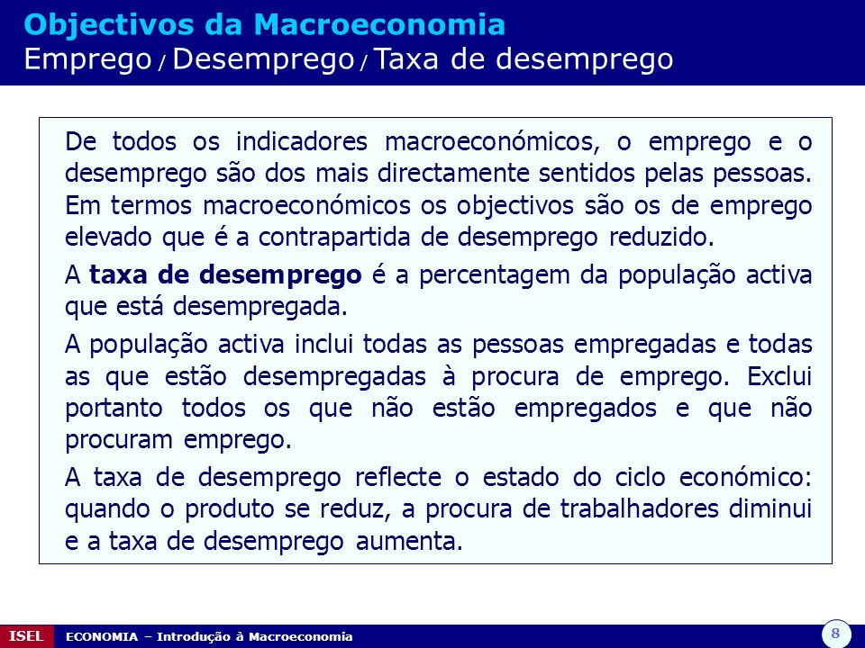 Objectivos da Macroeconomia Emprego / Desemprego / Taxa de desemprego