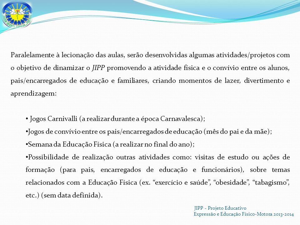 Jogos Carnivalli (a realizar durante a época Carnavalesca);