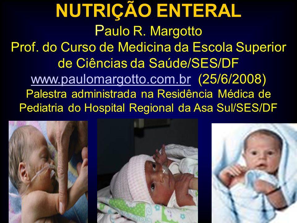 NUTRIÇÃO ENTERAL Paulo R. Margotto Prof