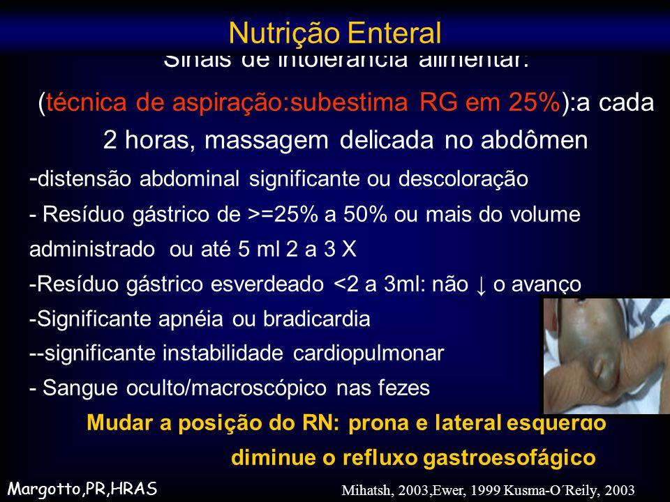 Nutrição Enteral Sinais de intolerância alimentar: