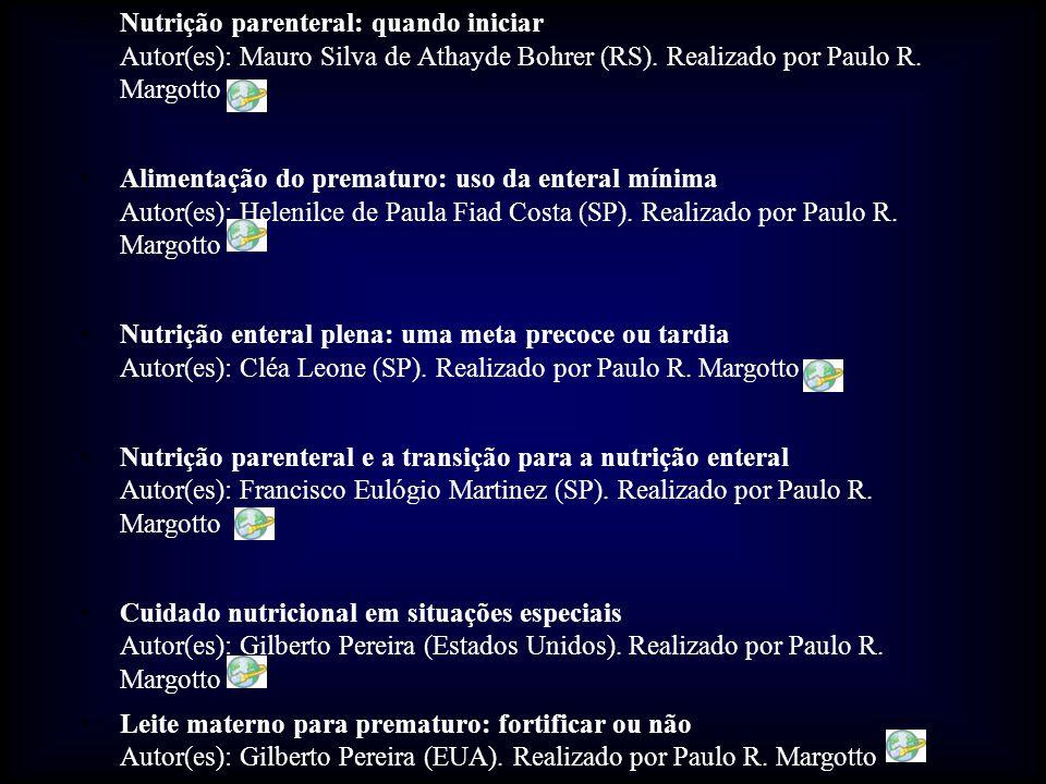 Nutrição parenteral: quando iniciar Autor(es): Mauro Silva de Athayde Bohrer (RS). Realizado por Paulo R. Margotto