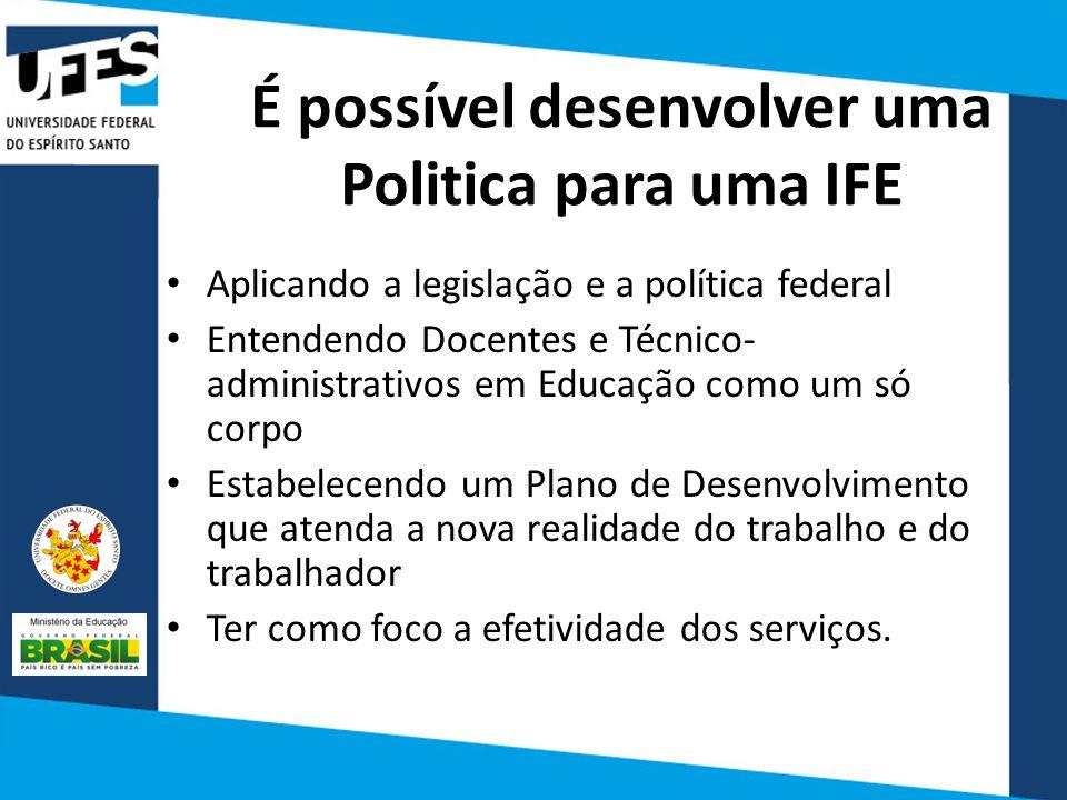 É possível desenvolver uma Politica para uma IFE
