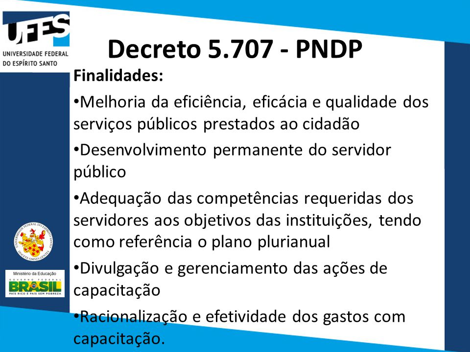 Decreto 5.707 - PNDP Finalidades: