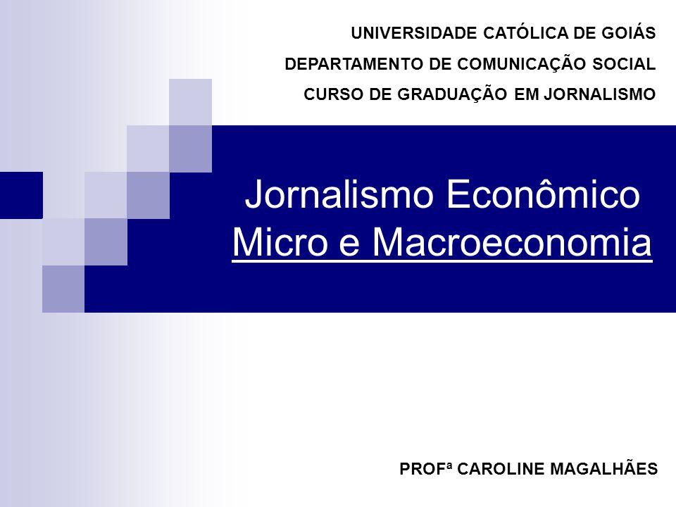 Jornalismo Econômico Micro e Macroeconomia