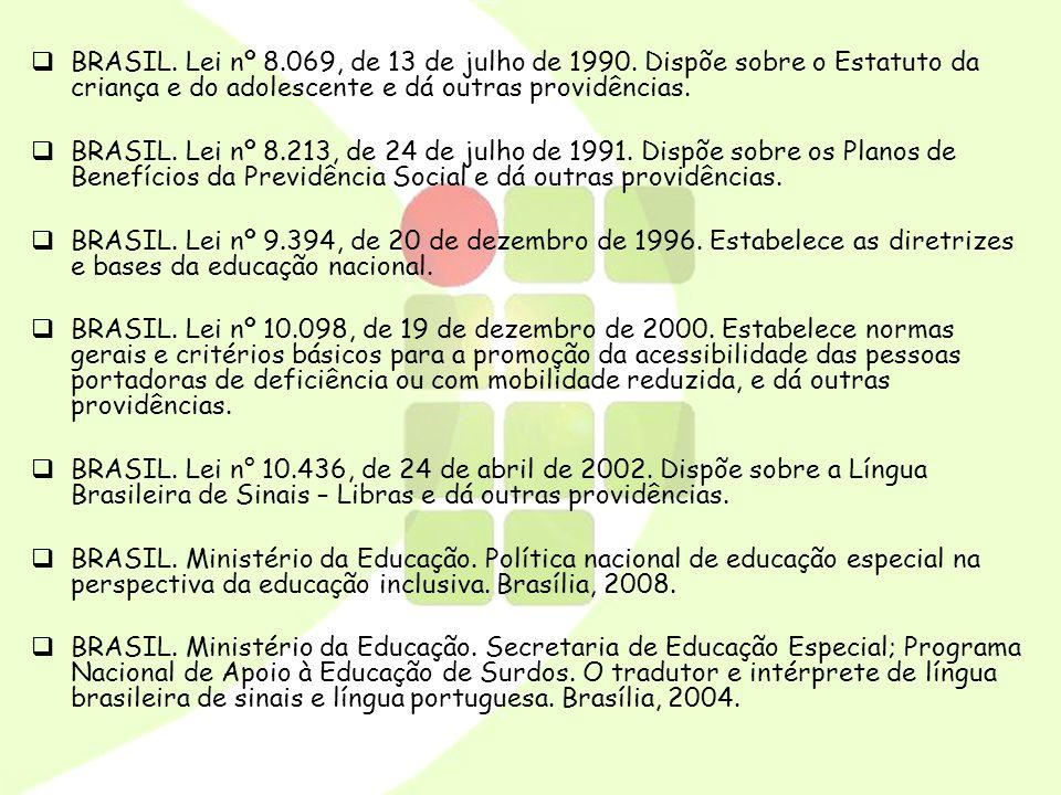 BRASIL. Lei nº 8. 069, de 13 de julho de 1990