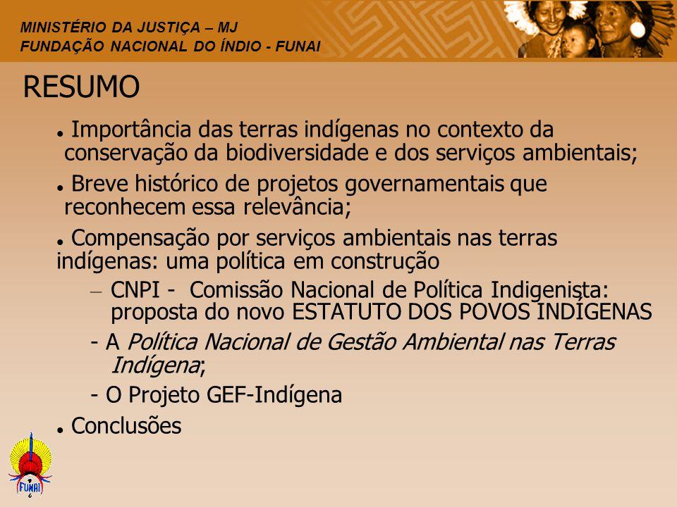 RESUMO Importância das terras indígenas no contexto da conservação da biodiversidade e dos serviços ambientais;
