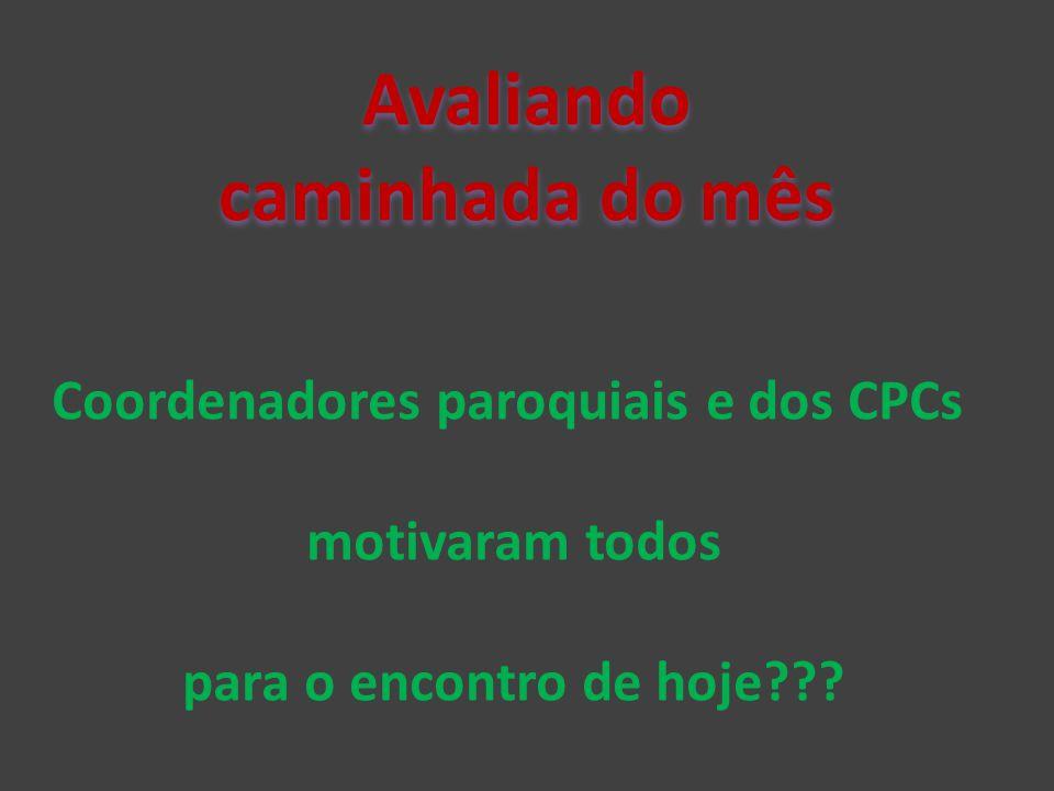 Coordenadores paroquiais e dos CPCs