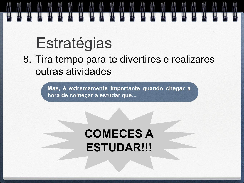 Estratégias COMECES A ESTUDAR!!!