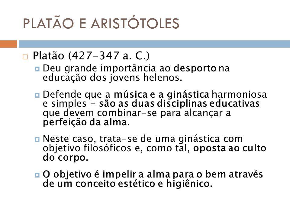 PLATÃO E ARISTÓTOLES Platão (427-347 a. C.)