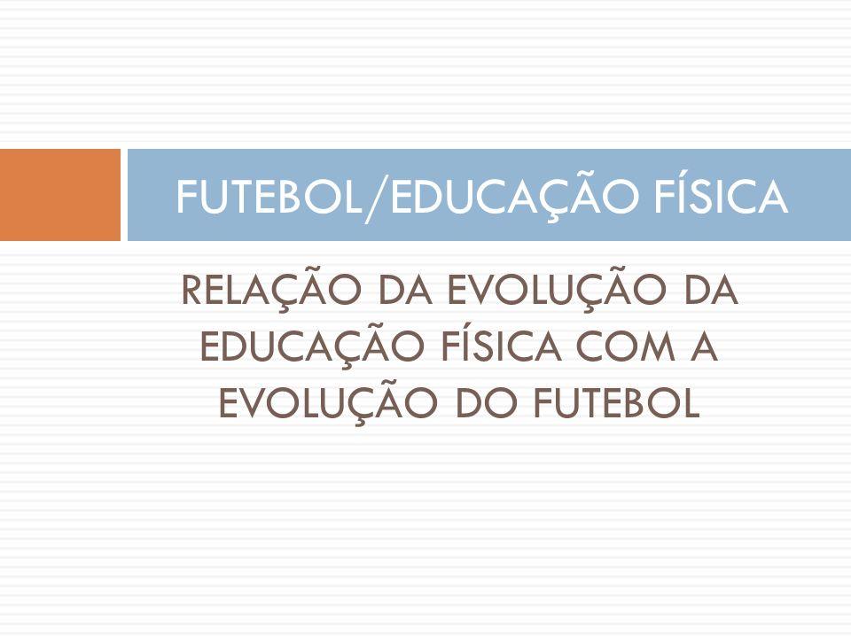 FUTEBOL/EDUCAÇÃO FÍSICA
