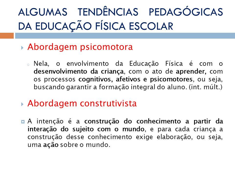 ALGUMAS TENDÊNCIAS PEDAGÓGICAS DA EDUCAÇÃO FÍSICA ESCOLAR
