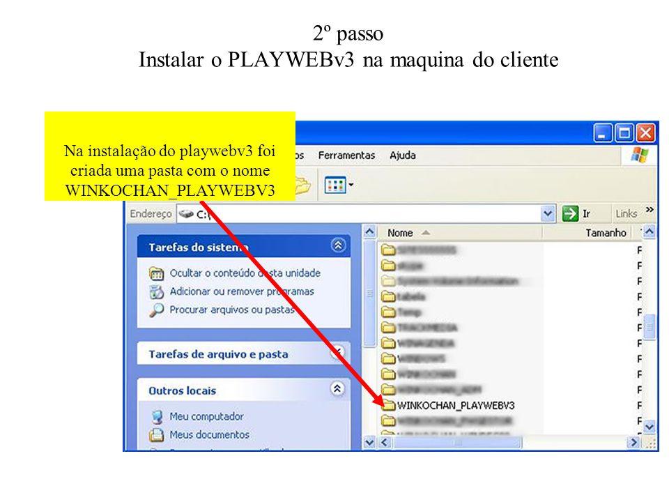 2º passo Instalar o PLAYWEBv3 na maquina do cliente