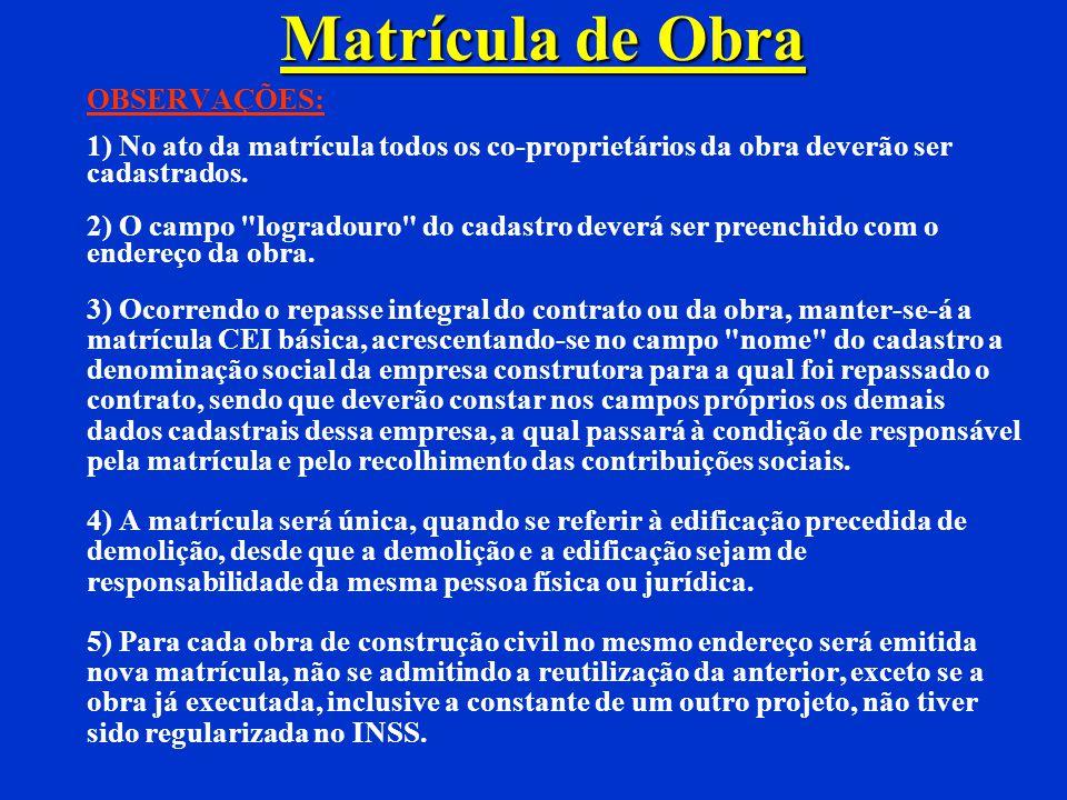 Matrícula de Obra OBSERVAÇÕES: