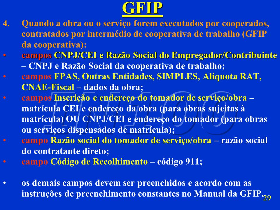 GFIP 4. Quando a obra ou o serviço forem executados por cooperados, contratados por intermédio de cooperativa de trabalho (GFIP da cooperativa):