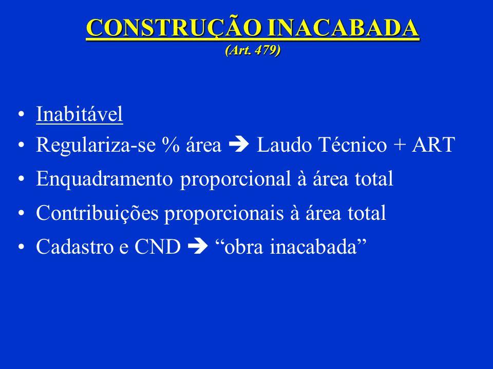 CONSTRUÇÃO INACABADA (Art. 479)