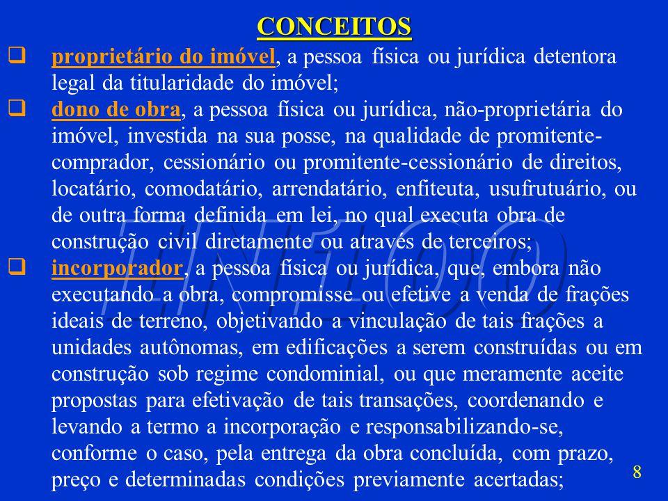 CONCEITOS proprietário do imóvel, a pessoa física ou jurídica detentora legal da titularidade do imóvel;