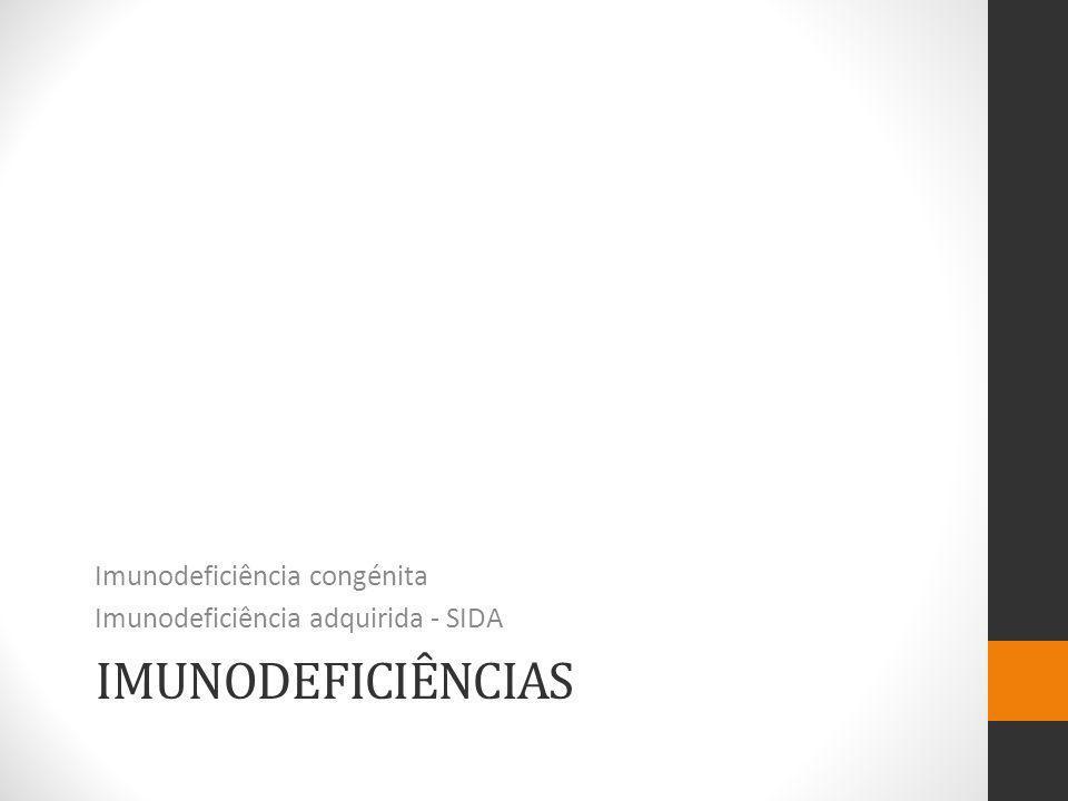 Imunodeficiências Imunodeficiência congénita