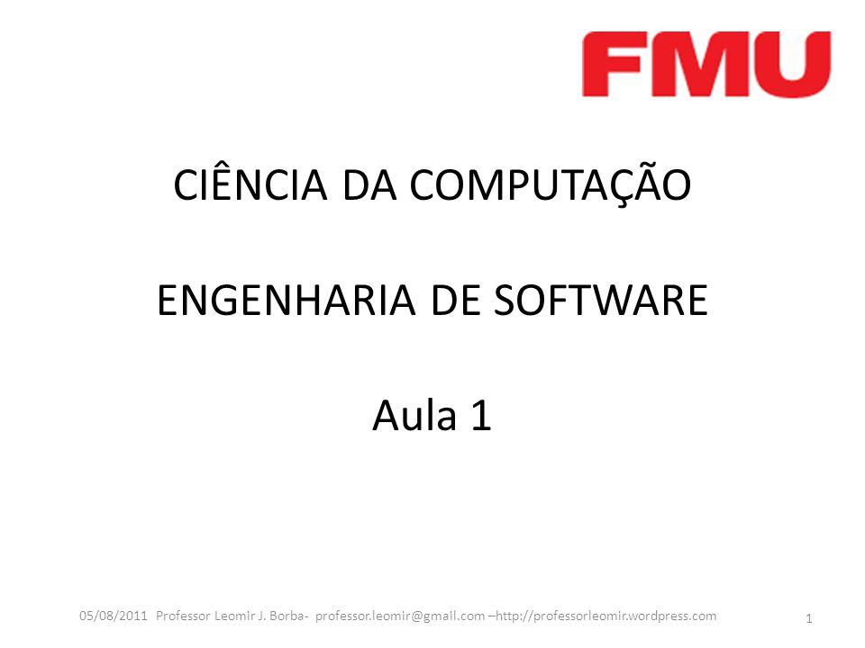 CIÊNCIA DA COMPUTAÇÃO ENGENHARIA DE SOFTWARE Aula 1