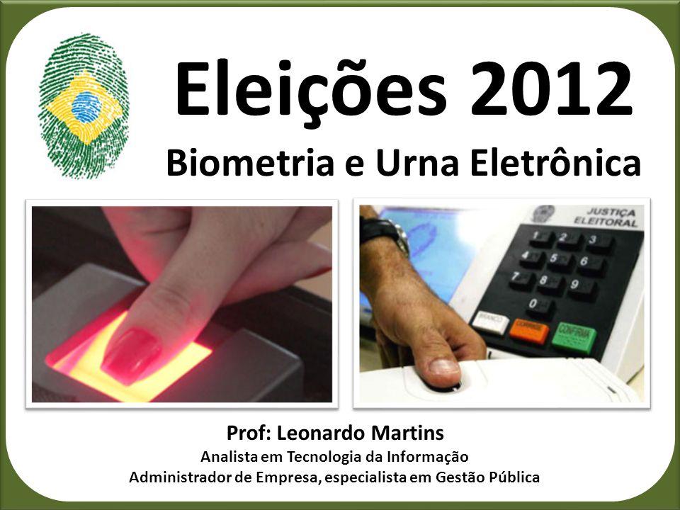 Eleições 2012 Biometria e Urna Eletrônica