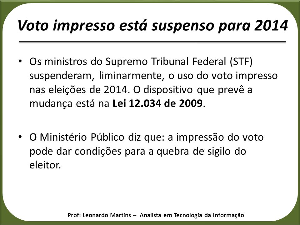 Voto impresso está suspenso para 2014