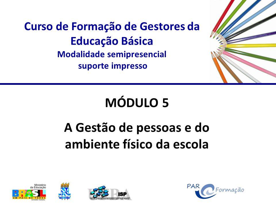 MÓDULO 5 A Gestão de pessoas e do ambiente físico da escola