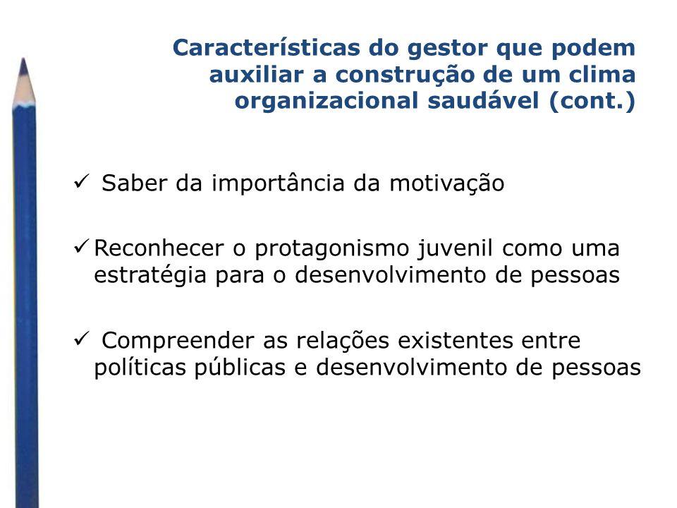 Características do gestor que podem auxiliar a construção de um clima organizacional saudável (cont.)